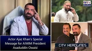 Ajaz Khan Ki Asaduddin Owaisi Se MLA Ki Ticket Ke Liye Aakhri Request