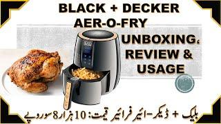 Black + Decker AF400 Ditgital AerOfry Unboxing, Review & Usage Urdu / Hindi