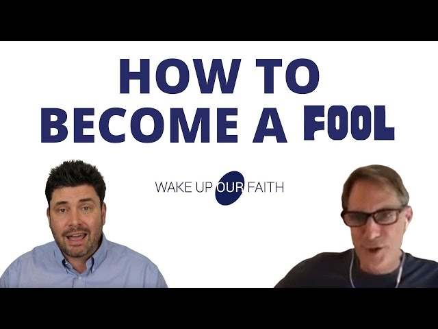 How to Become a Fool ... For God