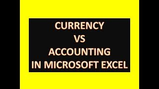 Currency vs Accounting in Microsoft Excel : Excel Tips and Tricks