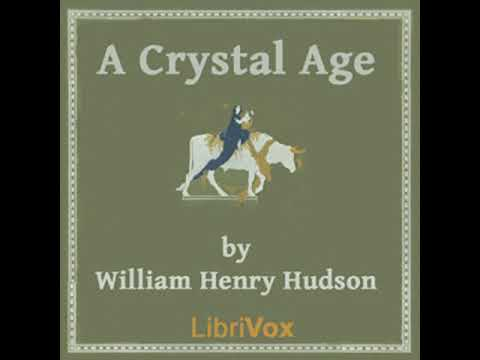 A Crystal Age by William Henry HUDSON read by Various | Full Audio Book Mp3