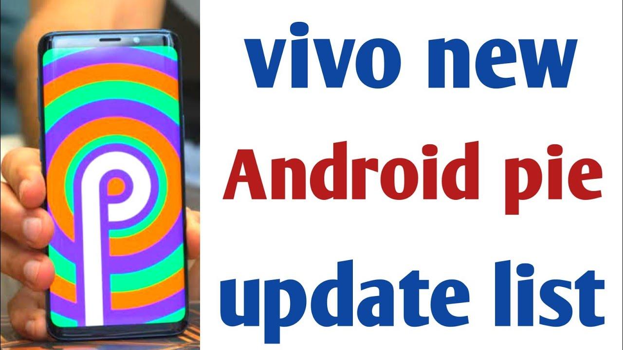 Vivo Android pie update list, pie update list for vivo smartphone