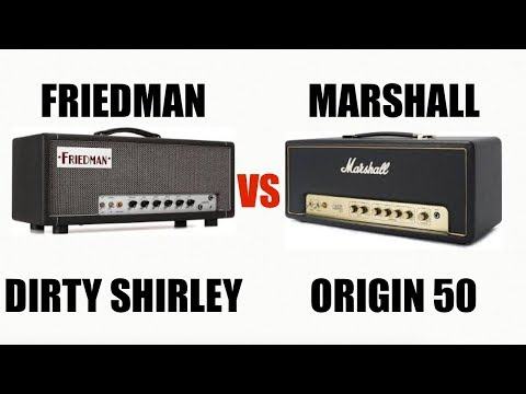 Friedman Dirty Shirley 40w Vs Marshall Origin 50 (amp Shootout)