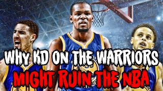 Why Kevin Durant To The Warriors Might RUIN THE NBA!