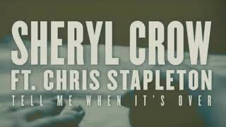 Sheryl Crow ft.Chris Stapleton - Tell Me When It's Over