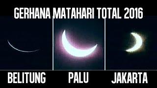 [FULL] Video Gerhana Matahari Total 9 Maret 2016 (Live Jakarta, Belitung, Palu)