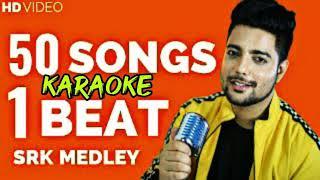50 SRK songs Karaoke   Siddharth Slathia   50 Songs on 1 beat karaoke