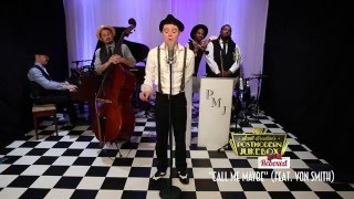 Call Me Maybe - Postmodern Jukebox : Reboxed Cover ft. Von Smith