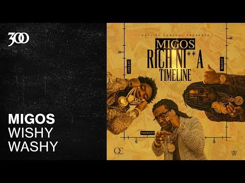 Migos - Wishy Washy | 300 Ent (Official Audio)