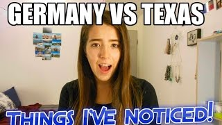 GERMANY VS TEXAS! Differences I