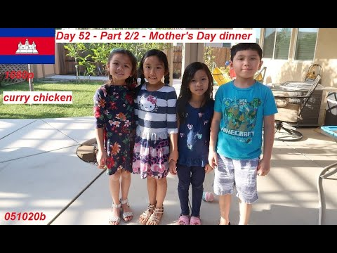Cambodian In America (Day 52 - Part 2/2 Curry Chicken Dinner)