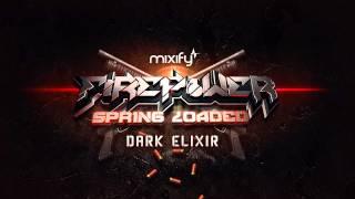 Mixify Presents Firepower Spring Loaded - Dark Elixir 2017 Video