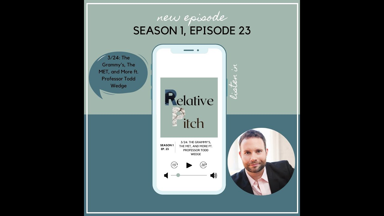 Relative Pitch S01E23: The Grammy's, The MET, and More with Todd Wedge