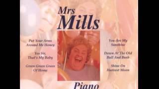Mrs  Mills   My Melancholy Baby