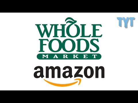 Amazon Buys Whole Foods, Corporate Power Grows