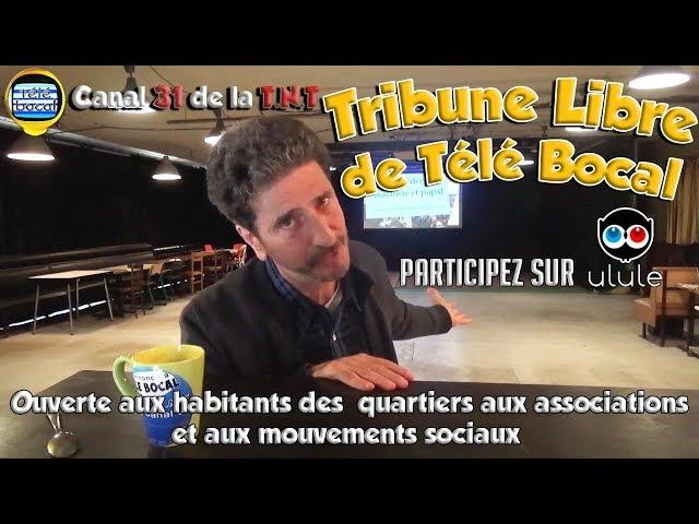 APPEL AUX DONS: Financez La Tribune Libre de Télé Bocal !