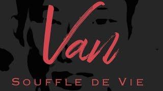 """""""Van"""" - 20 ans après !!! -  album """"Merci""""  - Souffle de Vie"""