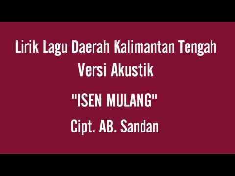 Lirik Isen Mulang - SDN 8 Palangka Raya feat. Idus Sardi