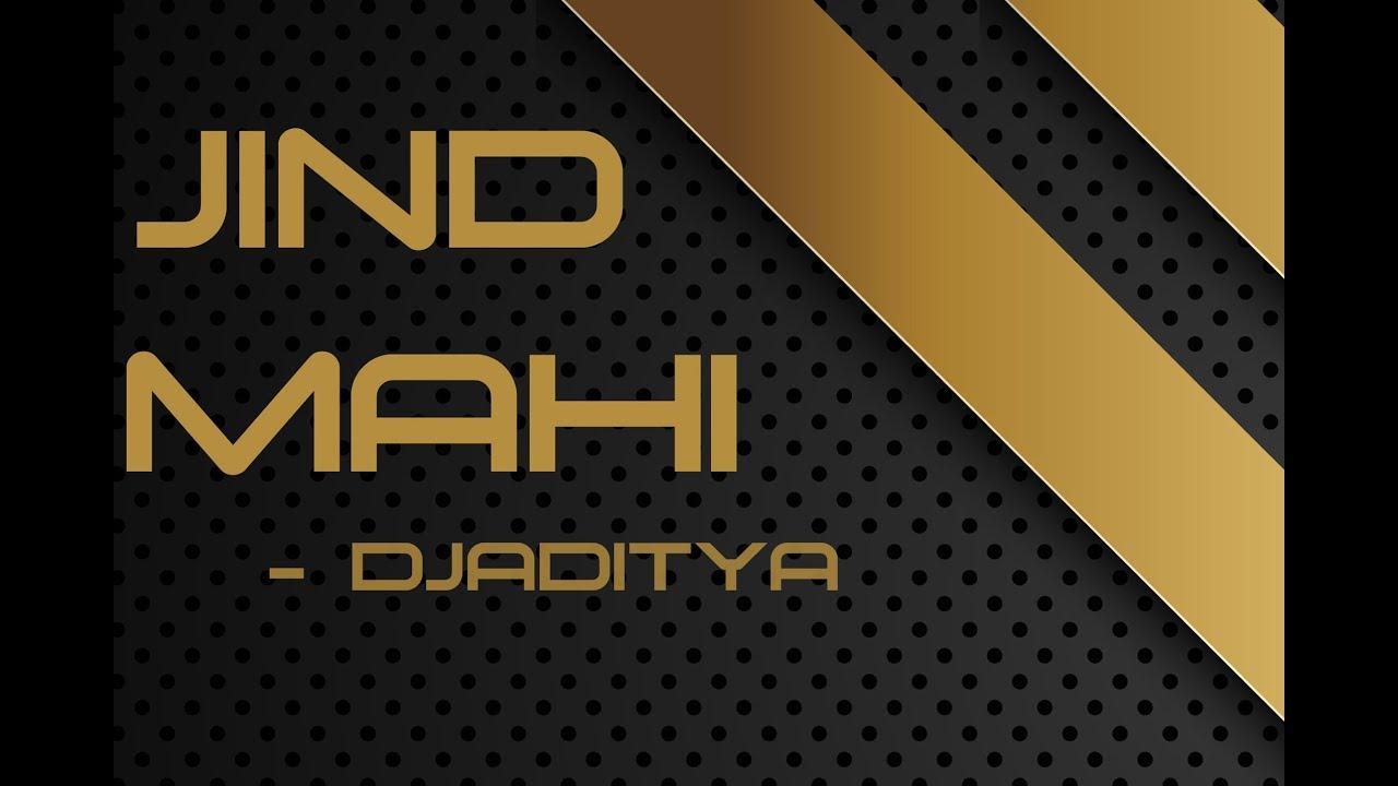 Jind mahi   gitaz bindrakhia   remix dj aditya aka dj immortal.