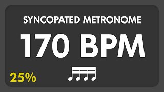 170 BPM - Syncopated Metronome - 16th Notes (25%)