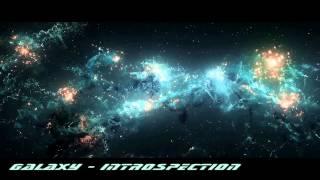 Galaxy - Introspection ᴴᴰ
