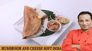 Mushroom And Cheese Soft Dosa