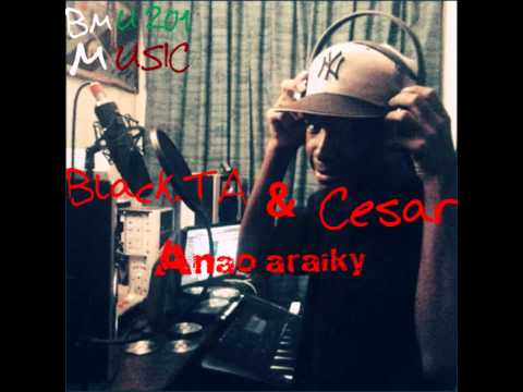 hira gasy: Black.TA feat César_ Anao zaraiky
