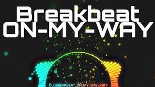 Dj Breakbeat On My Way.mp3