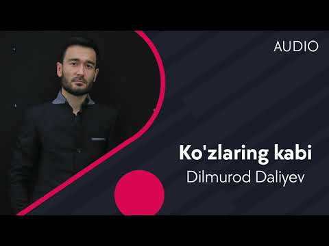 Dilmurod Daliyev - Ko'zlaring Kabi