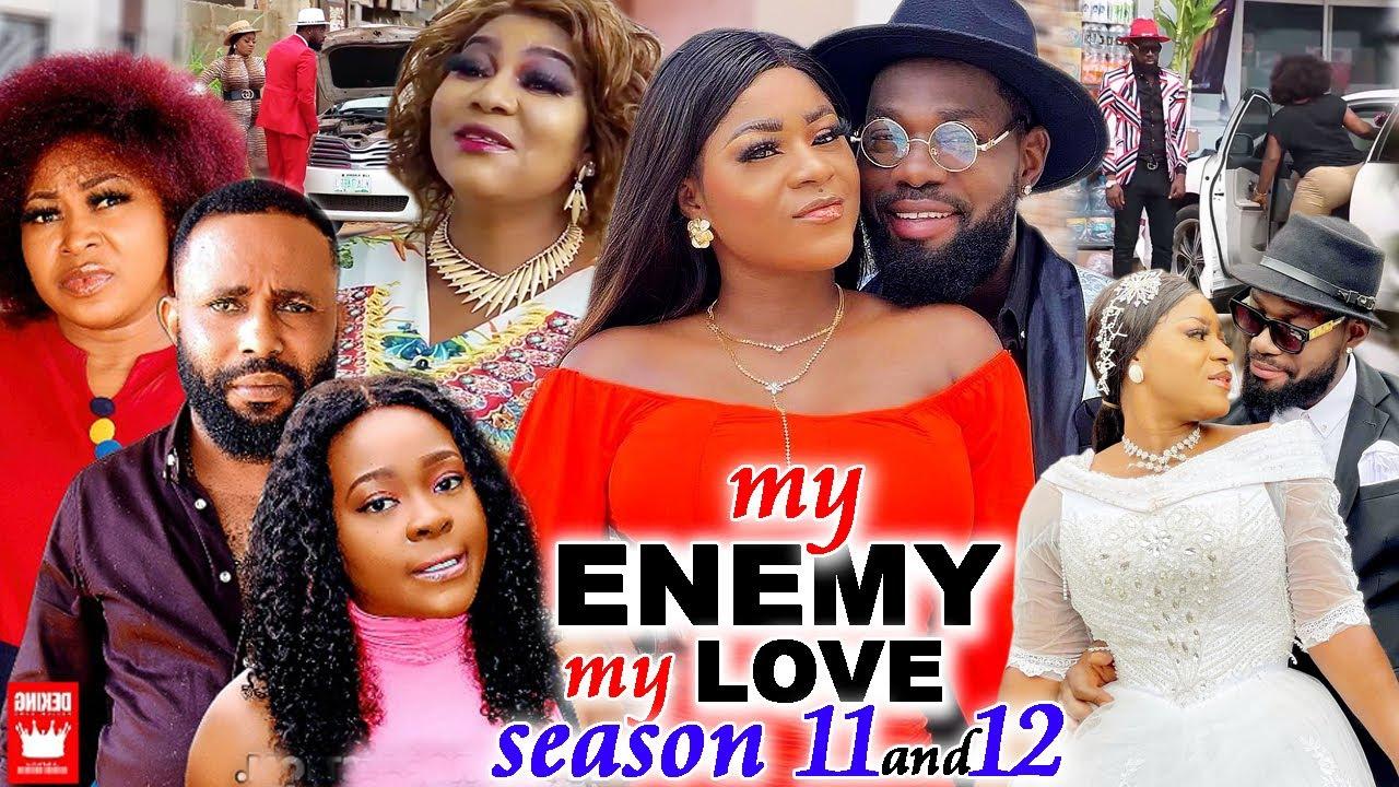 Download MY ENEMY MY LOVE SEASON 11&12(Trending New Movie)DestinyEtico 2021 Latest Nigerian Blockbuster Movie