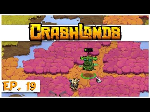 Crashlands - Ep. 19 - Agent of Baary! - Let's Play Crashlands Gameplay