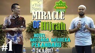 Miracle of Hijrah - Ustadz Felix Y. Siauw / Team #Yuk Ngaji & Ustadz Dr. Musthafa Umar