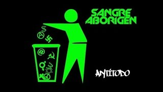 Sangre Aborigen - Anti-Todo [Full Album]