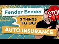 Auto Insurance Claims: 3 things to do at a Fender Bender