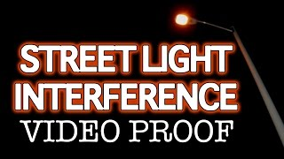 Street Light Interference Video Proof