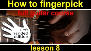 finger style guitar (left handed) - pt. 8, the troubled heart techniques and exercises