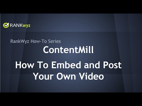 RankWyz ContentMill: How to embed and post your own videos