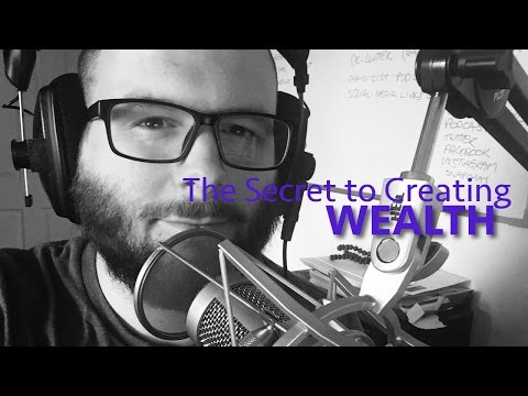 The Secret to Creating Wealth & Investing
