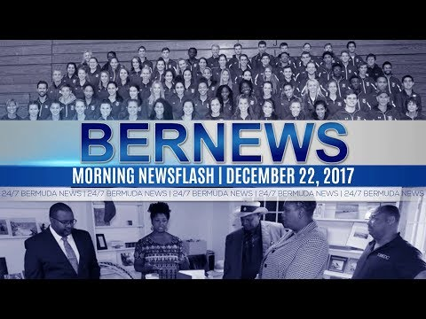 Bernews Newsflash For Friday December 22, 2017