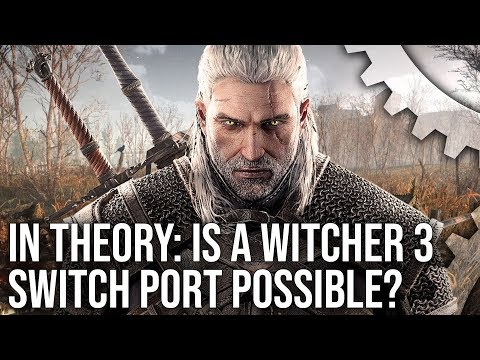 In Theory: The Witcher 3 on Switch - Is A Port Actually Possible?