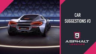 CAR SUGGESTIONS #3 | ASPHALT 9