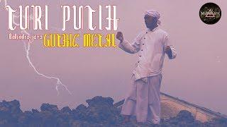 Download Lagu BALINDRA JAVA - TURI PUTIH VERSI GOTHIC METAL JAVANESE mp3