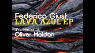 Federico Giust - Lava Azul EP (Incl. Oliver Moldan Remix)