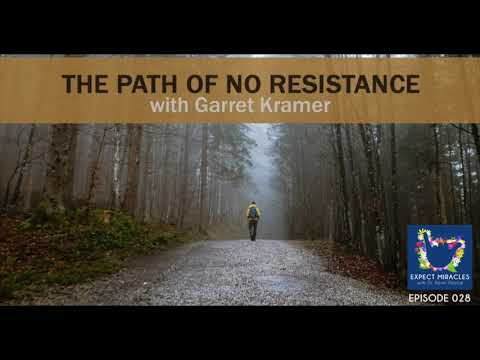 Expect Miracles Ep #28 The Path of No Resistance with Garret Kramer