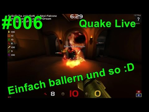 [Let's play][HD/Deutsch]  Quake Live Online 006 - brrr brrr brrr