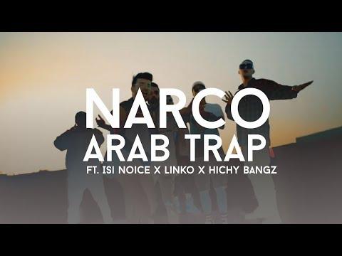 Narco - Arab Trap Ft. Isi Noice x Linko x Hichy Bangz