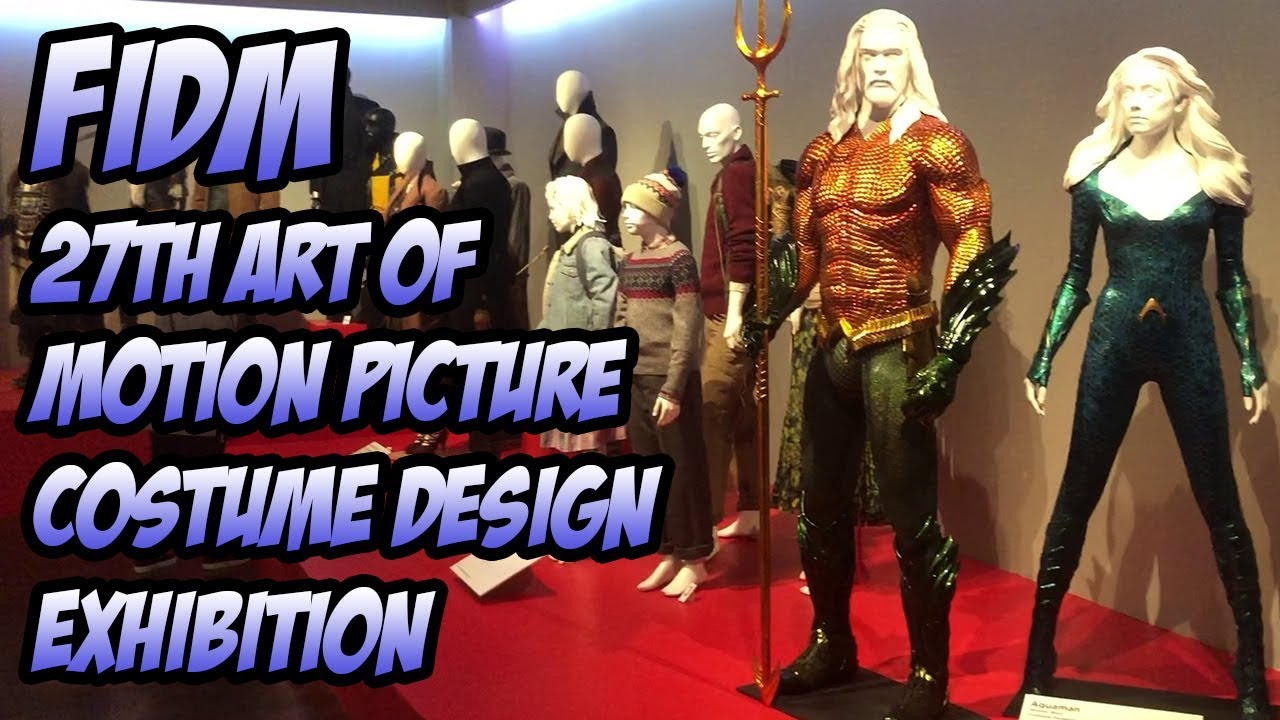 Fidm 27th Art Of Motion Picture Costume Design Exhibition 2019 Youtube