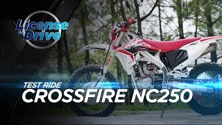 cROSSFIRE NC 250 (DIRT) 2019 REVIEW    EP12    LICENSE TO DRIVE