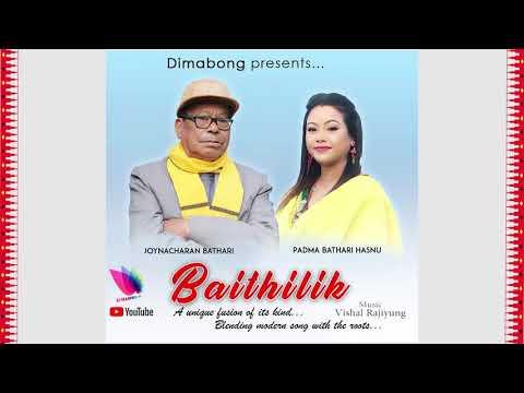 BAITHILIK | New Dimasa Fusion Song | Joynacharan Bathari | Padma Bathari