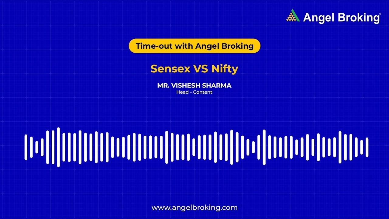 #AngelSays Podcast | Sensex VS Nifty